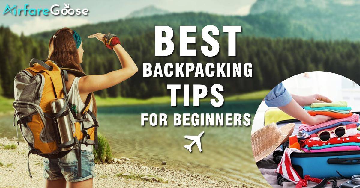 Backpacking Travel Tips for Best Journey Ever!