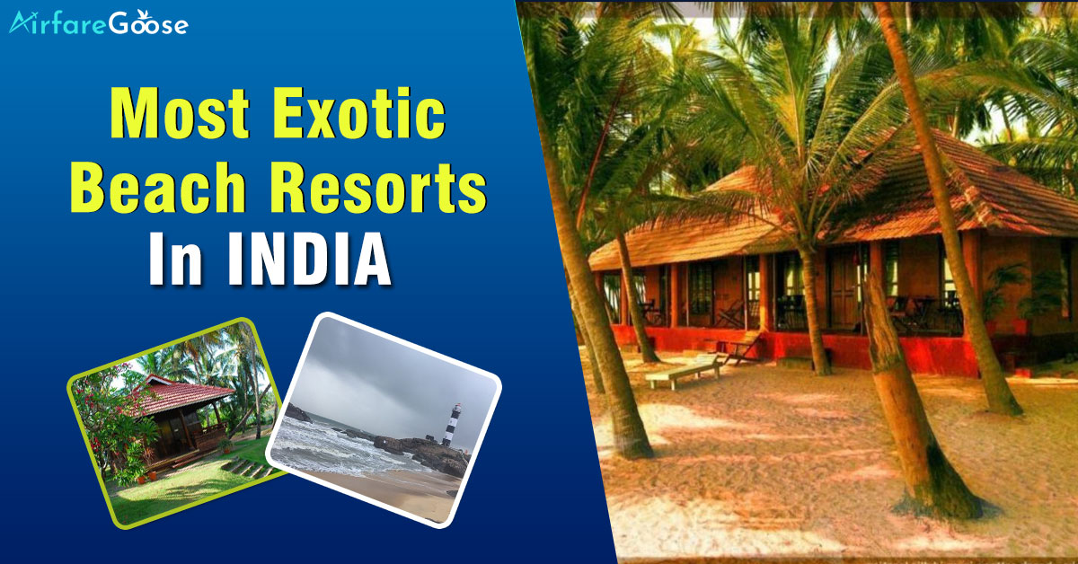 Amaze Yourself with Pristine Beach Resorts in India!