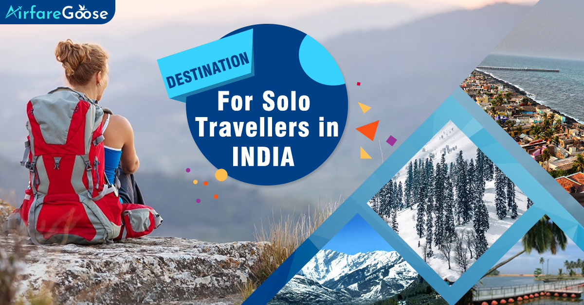 Amazing Destinations For Your First Solo Trip To India