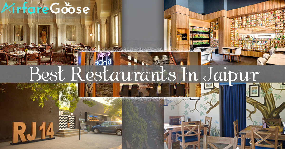 15 Best Restaurants in Jaipur In 2019 Where Meals are a Royal Affair!