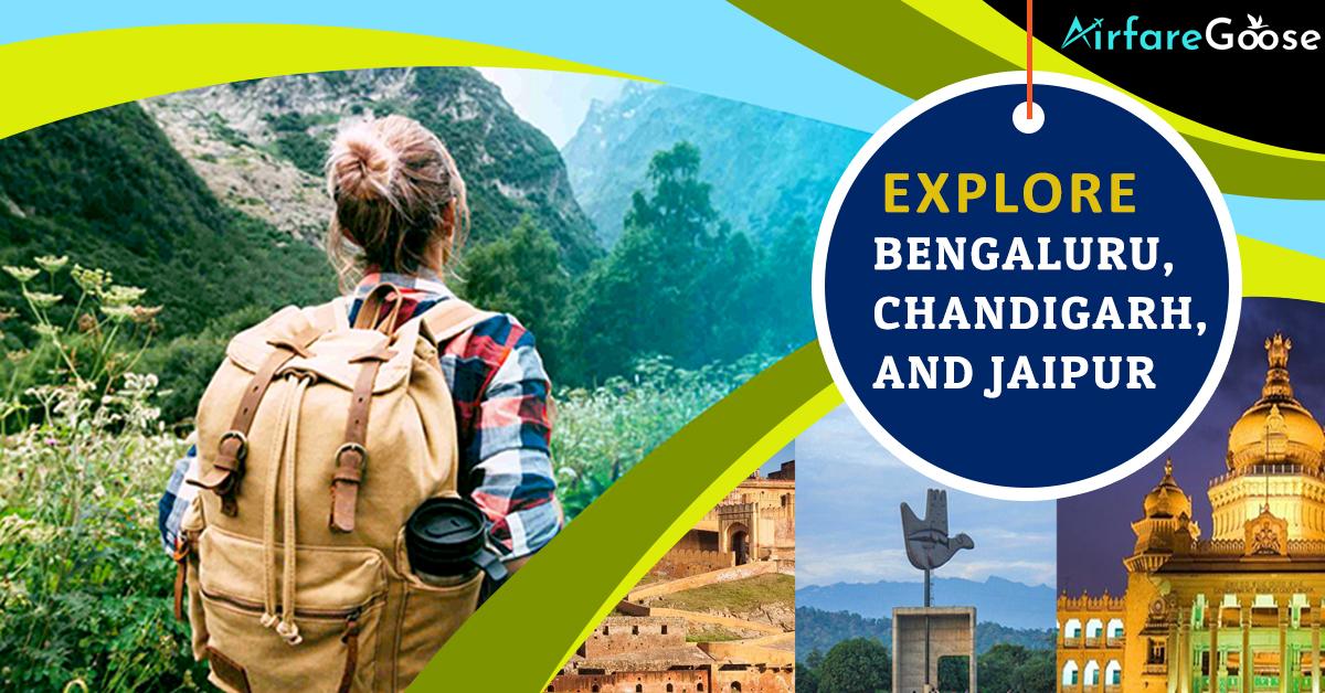 3 Ravishing Things to Do In Chandigarh, Bengaluru, and Jaipur!!!