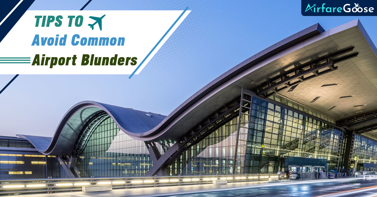 10 Common Airport Blunders and Tips to Avoid Them