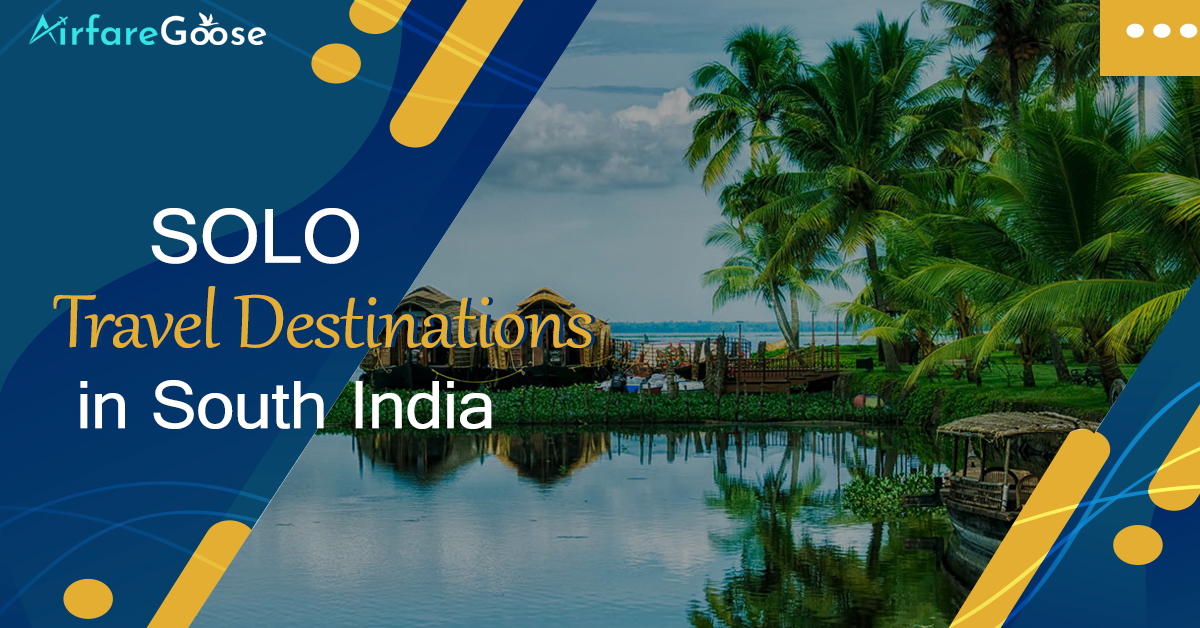 Top 10 South Indian Destinations for Your Next Solo Travel